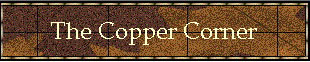 banner link to The Copper Corner